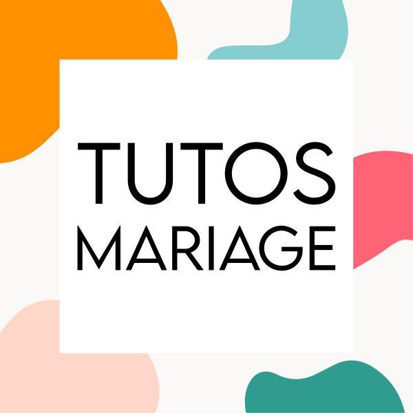 TUTOS MARIAGE